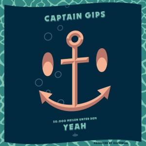 Captain Gibs – 20.000 Meilen Unter Dem Yeah