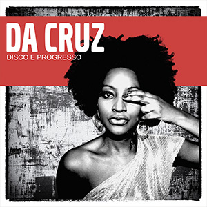 Da-Cruz-DaCruz-disco-e-progresso-cover-cd-album-musik-hanfjournal