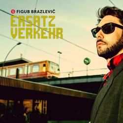 Figub_Brazlevic_-_Ersatzverkehr_Cover