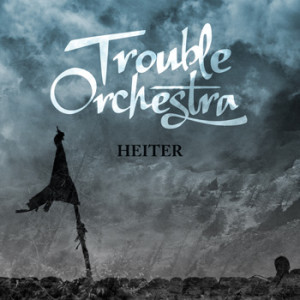 Trouble Orchestra Heiter