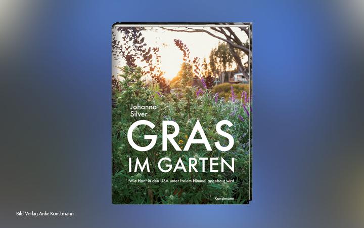 Gras im Garten – wie Hanf in den USA unter freiem Himmel angebaut wird, Buchtipp, Growing